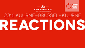 2016 Kuurne-Brussels-Kuurne Reactions