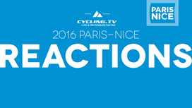 2016 Paris-Nice - Stage 1 Reactions