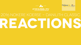 2016 Nokere Koerse - Danilith Classic Reactions