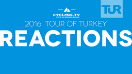 2016 Tour of Turkey - Stage 4 Reactions