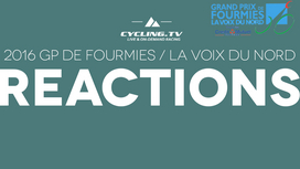 2016 GP de Fourmies - La Voix du Nord Reactions
