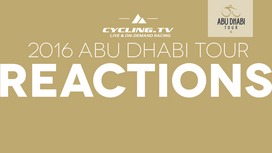 2016 Abu Dhabi Tour - Stage 1 Reactions