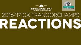 2016/17 CX Francorchamps Reactions