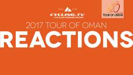 2017 Tour of Oman - Stage 1 Reactions