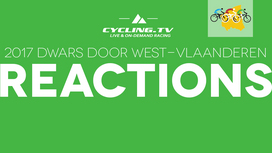 2017 Dwars door West-Vlaanderen Reactions
