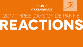 2017 3 Days of De Panne - Stage 1 Reactions