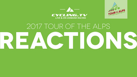 2017 Tour of the Alps - Stage 3 Reactions