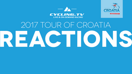2017 Tour of Croatia - Stage 5 Reactions
