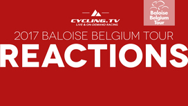 2017 Baloise Belgium Tour - Stage 4 Reactions