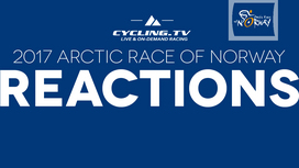2017 Arctic Race of Norway - Stage 1 Reactions