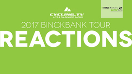 2017 BinckBank Tour - Stage 4 Reactions