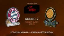 Round 2: FC Bayern Munich vs. Khimki Moscow Region (Highlights)