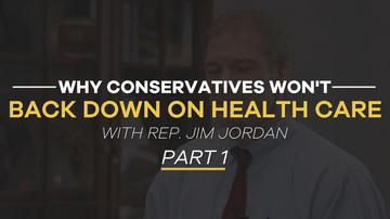 Rep. Jim Jordan | Why Did the Republican Healthcare Bill Fail? | Part 1