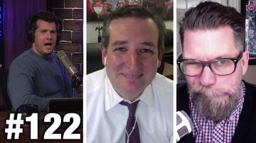 #122 Ted Cruz and Gavin McInnes! | Louder With Crowder