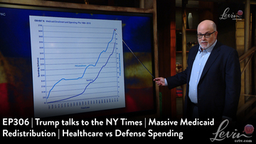 EP306 | Trump talks to the NY Times | Massive Medicaid Redistribution | Healthcare vs Defense Spending