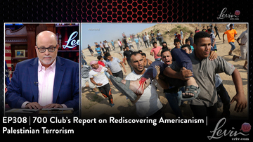 EP308 | 700 Club's Report on Rediscovering Americanism | Palestinian Terrorism