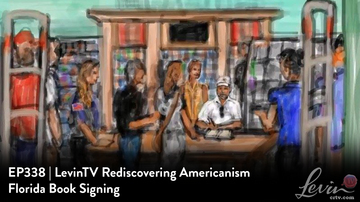 EP338 | LevinTV Rediscovering Americanism Florida Book Signing