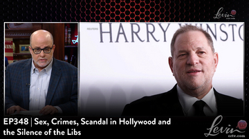 EP348 | Sex, Crimes, Scandal in Hollywood and the Silence of the Libs
