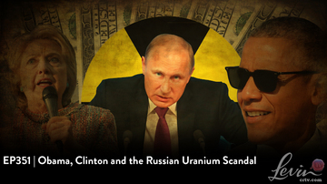 EP351 | Obama, Clinton and the Russian Uranium Scandal