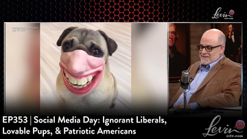 EP353 | Social Media Day: Ignorant Liberals, Lovable Pups, & Patriotic Americans