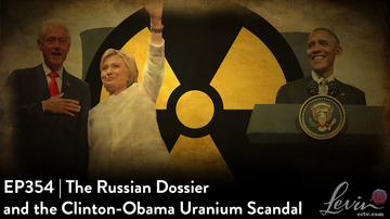 EP354 | The Russian Dossier and the Clinton-Obama Uranium Scandal