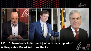 EP357 | Manafort's Indictment | Who Is Papadopoulos? | A Despicable Racist Ad from The Left