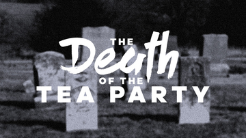 The Death of the Tea Party