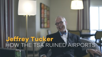 Jeffrey Tucker | How the TSA Ruined Airports