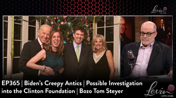 EP365 | Biden's Creepy Antics | Possible Investigation into the Clinton Foundation | Bozo Tom Steyer