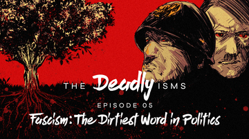 Episode 5 | Fascism: The Dirtiest Word in Politics