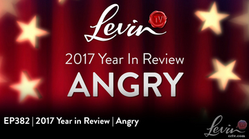 EP382 | 2017 Year in Review | Angry