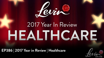 EP386 | 2017 Year in Review | Health Care