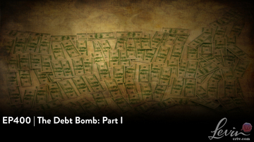 EP400 | The Debt Bomb: Part I