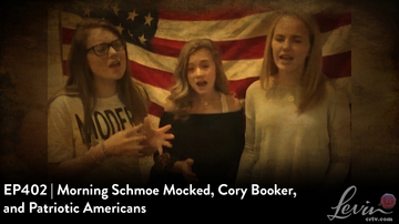 EP402 | Morning Schmoe Mocked, Cory Booker, and Patriotic Americans