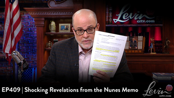 EP409 | Shocking Revelations from the Nunes Memo