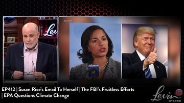 EP412 | Susan Rice's Email To Herself | The FBI's Fruitless Efforts | EPA Questions Climate Change