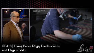 EP418 | Flying Police Dogs, Fearless Cops, and Flags of Valor