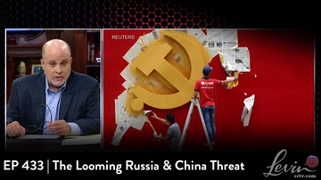 EP433 | The Looming Russia & China Threat