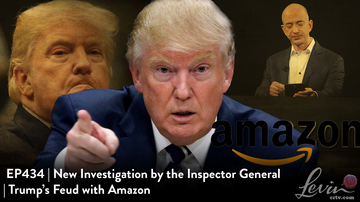 EP434 | New Investigation by the Inspector General | Trump's Feud with Amazon