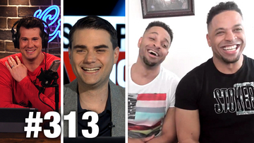#313 HONDURAN TRANNY CNN BULLSH*T! Ben Shapiro and Hodge Twins Guest | Louder With Crowder