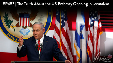 Ep 452 | The Truth About the Jerusalem Embassy | N. Korea's Political Games Continue | LevinTV