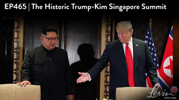 Ep 465 | The Historic Trump-Kim Singapore Summit