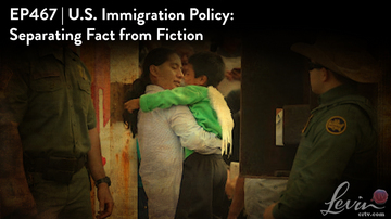 Ep 467 | U.S. Immigration Policy: Separating Fact from Fiction | LevinTV