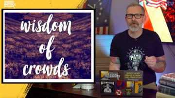 Ep 42   The Wisdom of Crowds   Kibbe on Liberty