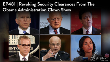 Ep 481 | Revoking Security Clearances of the Obama Administration Clown Show