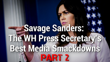 Ep 228 | Savage Sanders: The WH Press Secretary's Best Media Smackdowns, Part 2 | White House Brief