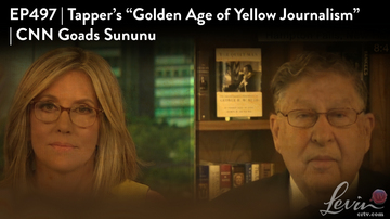 Ep 497 | Tapper's 'Golden Age' of Yellow Journalism | CNN Goads Sununu | LevinTV