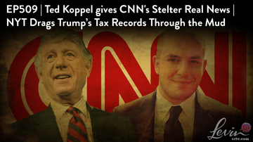 Ep 509 | Ted Koppel Gives CNN's Stelter Real News | NYT Covers Trump's Tax Records in Mud | LevinTV