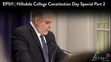 Ep 511 | Hillsdale College Constitution Day Special, Part 2 | LevinTV