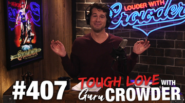 Ep 407 | TOUGH LOVE: But What About Porn?! | Louder with Crowder